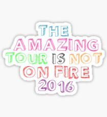 Dan and Phil The amazing tour is not on fire 2016 Sticker