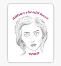 Allison Should Have Won Sticker
