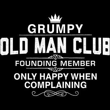 Grumpy Old Man Club by SuggArt