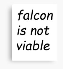 Falcon is not viable - Comic Sans Canvas Print