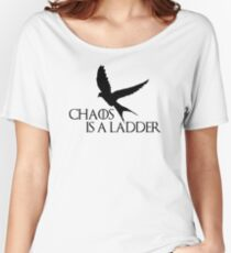 Chaos is a ladder Women's Relaxed Fit T-Shirt