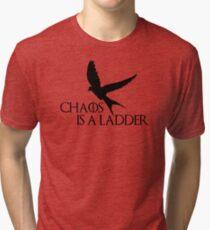 Chaos is a ladder Tri-blend T-Shirt