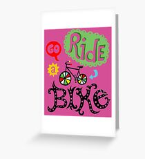 Go ride a Bike Greeting Card