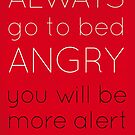 Life Tips: Go To Bed Angry by Chris Spain