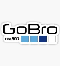 GoBro... Be a BRO. Sticker