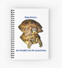 Tortoises - Some people shouldn't use the car pool lane Spiral Notebook