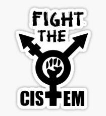 FIGHT THE CISTEM Sticker