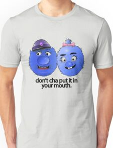 Don't Cha Put It In Your Mouth! Unisex T-Shirt