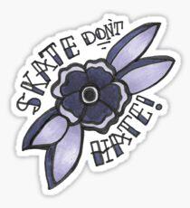 Skate hassen nicht! Sticker