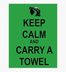 Keep Calm and Carry a Towel Photographic Print