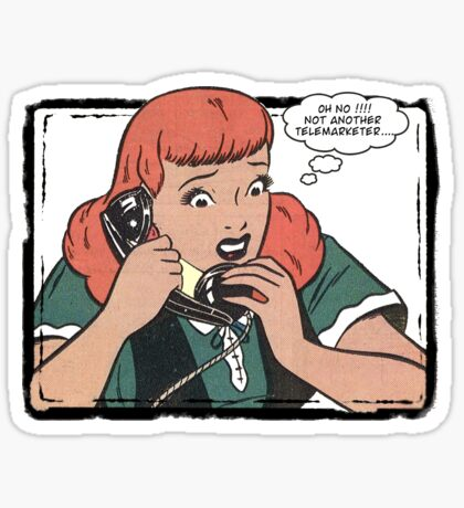 Oh No ! Not Another Telemarketer ! Sticker