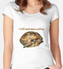 Tortoise - I still need more coffee Women's Fitted Scoop T-Shirt