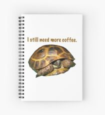 Tortoise - I still need more coffee Spiral Notebook
