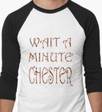 Wait A Minute Chester Men's Baseball ¾ T-Shirt