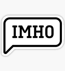 IMHO - In my honest opinion (black) Sticker