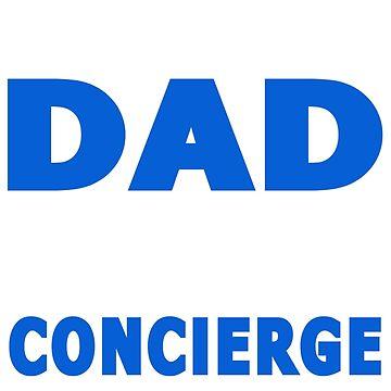 PROUD DAD OF A Concierge by maico
