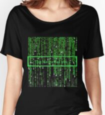 The Matrix has you Women's Relaxed Fit T-Shirt