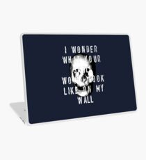 I Wonder What Your Skull Would Look Like On My Wall Laptop Skin