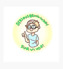 Serious Brain Injury Survivor sticker (for my brother) Photographic Print