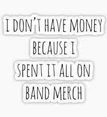 Spent All My Money On Band Merch Sticker