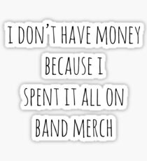 Spent All My Money On Band Merch Sticker