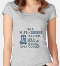 I'm a SuperWhovian Teacher - like a regular teacher, only cooler Women's Fitted Scoop T-Shirt