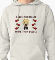 I Like Chocolate More Than People Pullover Hoodie