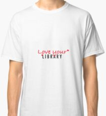 Love your Library Classic T-Shirt