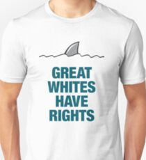 GREAT WHITES HAVE RIGHTS Unisex T-Shirt