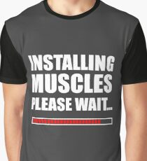 Installing muscles  Graphic T-Shirt