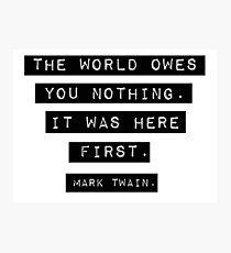 Die Welt schuldet dir nichts - Mark Twain Fotodruck