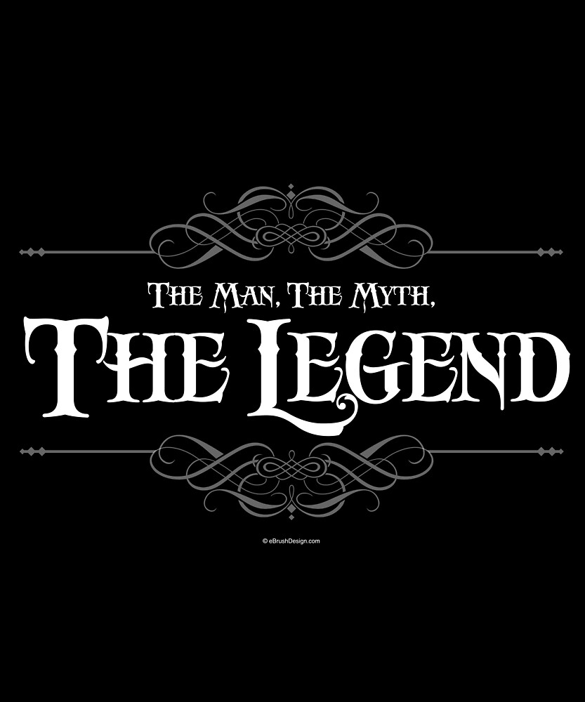 The Man, The Myth, The Legend by eBrushDesign