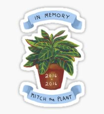 RIP Mitch The Plant Sticker