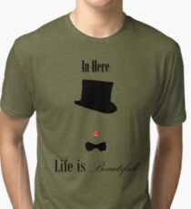 In Here Life is Beautiful Tri-blend T-Shirt