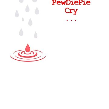 The Bros Cry When PewDiePie Cry by MaryLewski
