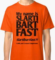 My name is Slartibartfast (B1) Classic T-Shirt