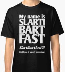 My name is Slartibartfast (B2) Classic T-Shirt