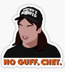 No guff, Chet. Sticker