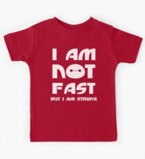 I Am Not Fast But I Am Strong T Shirt Kids Tee