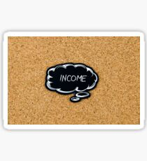 INCOME written on black thinking bubble  Sticker