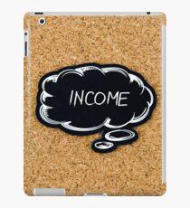INCOME written on black thinking bubble  iPad Case/Skin