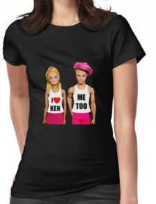 I Love Ken! (Me Too) Womens Fitted T-Shirt