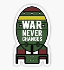 War Never Changes (Nuke) Sticker