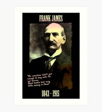 Frank James: banks are the real crooks Art Print