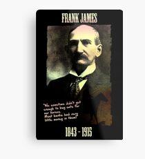 Frank James: banks are the real crooks Metal Print