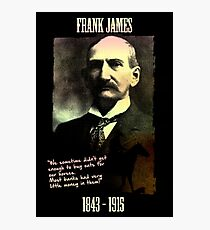 Frank James: banks are the real crooks Photographic Print