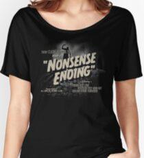 Nonsense Ending Women's Relaxed Fit T-Shirt