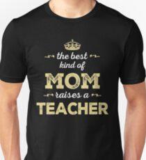 The Best Kind Of Mom Raises A Teacher. Gift For Mom. T-Shirt