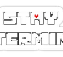 Stay Determined - Undertale Sticker