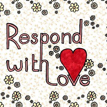 Respond With Love by alberyjones